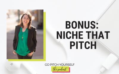 Bonus: Niche that Pitch